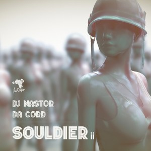 Dj Nastor & Da Cord Souldier II