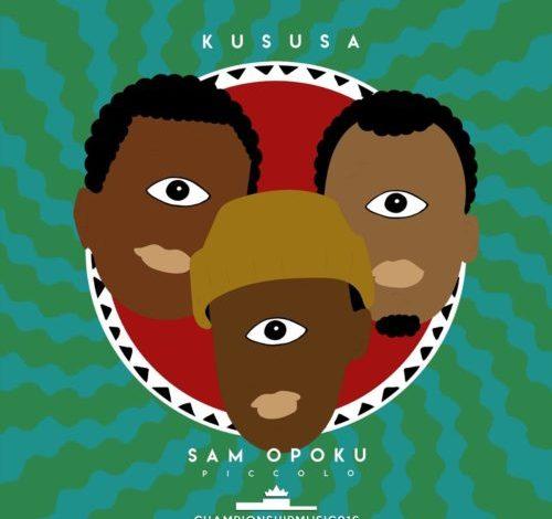 Kususa & Sam Opoku Piccolo