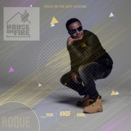 Roque House On Fire Deep Sessions 18