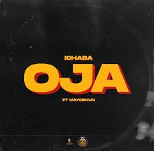 Photo of Ichaba – Oja ft. Mayorkun