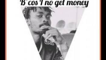 Photo of Whazzee – Because I Nor Get Money