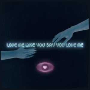 Kyle Love Me Like You Say You Love Me