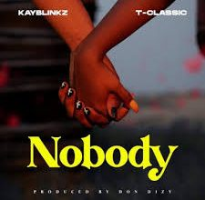 Photo of Kayblinkz – Nobody ft. T-Classic