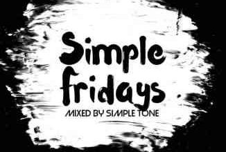 Photo of Simple Tone – Simple Fridays Vol. 028 Mix