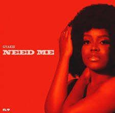 Photo of Gyakie – Need me