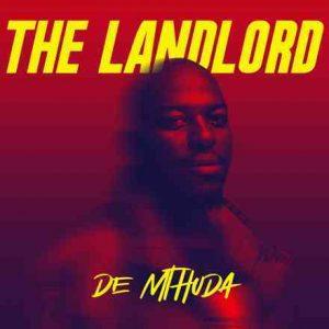 ALBUM: De Mthuda – The Landlord