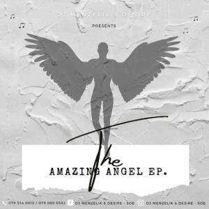 EP: Dj Menzelik & Desire – Amazing Angel