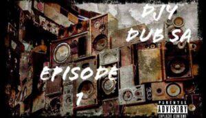 EP: Djy Dub SA – Episode 1