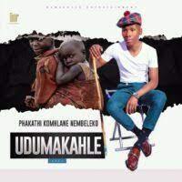 Dumakahle – Phakathi Komhlane Nembeleko