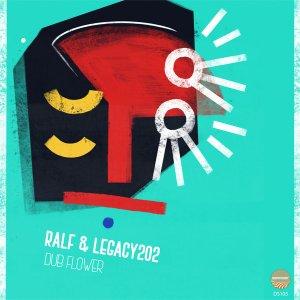 EP: Ralf & Legacy202 – Dub Flower