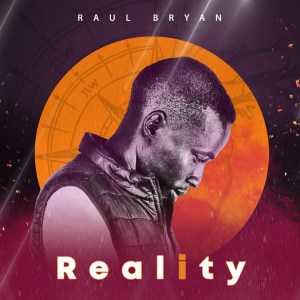 ALBUM: Raul Bryan – Reality