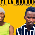 Photo of Taken Wabo Rinee – Lebati La Mokhukhu Ft. Killer Wow