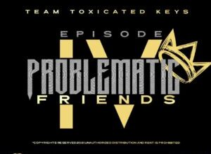 Photo of Toxicated Keys – The Problematic Friends Episode IV Album