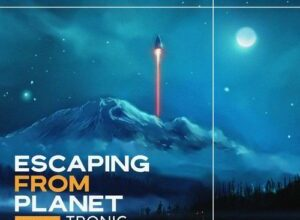Photo of EP: Tronic & Ojay – Escaping From Planet